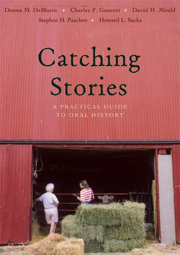 9780804011174: Catching Stories: A Practical Guide to Oral History