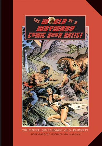 9780804011242: The World of a Wayward Comic Book Artist: The Private Sketchbooks of S. Plunkett