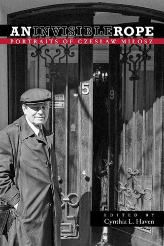 9780804011327: An Invisible Rope: Portraits of Czeslaw Milosz