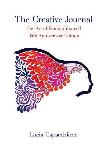 The Creative Journal: The Art of Finding Yourself: 35th Anniversary Edition (Hardback): Lucia ...