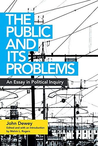 The Public and Its Problems: An Essay: Dewey, John