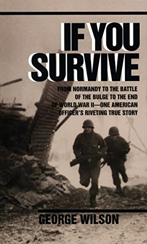 9780804100038: If You Survive: From Normandy to the Battle of the Bulge to the End of World War II, One American Officer's Riveting True Story