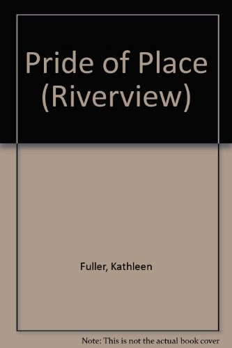 PRIDE OF PLACE #3 (Riverview) (9780804100328) by Kathleen Fuller