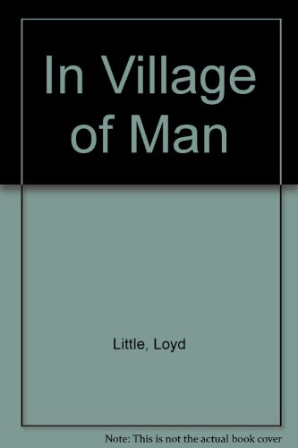 In the Village of the Man: Loyd Little