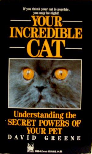 9780804101394: Your Incredible Cat: Understanding the Secret Powers of Your Pet