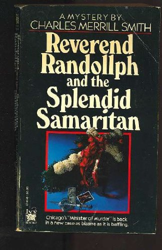 Reverend Randollph and the Splendid Samaritan (0804101418) by Smith, Charles Merrill