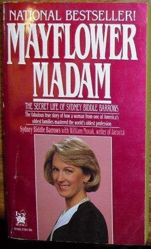 Mayflower Madam: The Secret Life of Sydney: Sydney Biddle Barrows,