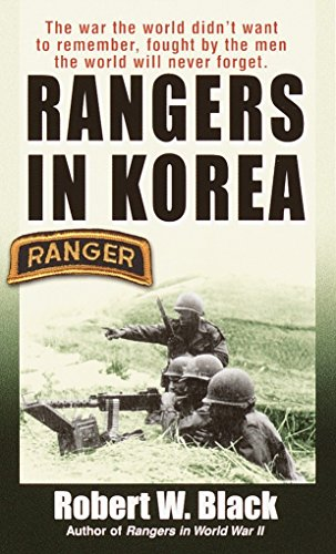 9780804102131: Rangers in Korea: The War the World Didn't Want to Remember, Fought by the Men the World Will Never Forget