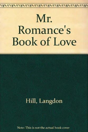 9780804102162: Mr. Romance's Book of Love : Passionate Secrets of America's Greatest Lovers