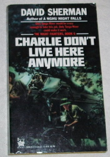 9780804103138: Charlie Don't Live Here Anymore (The Night Fighters, Book 6)