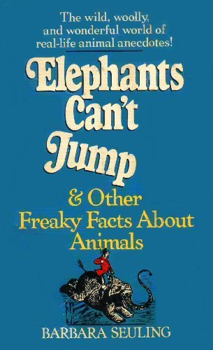 Elephants Can't Jump and Other Freaky Facts About Animals