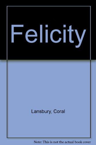 9780804103534: Felicity