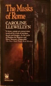 The Masks of Rome: Llewellyn, Caroline