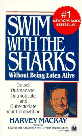 9780804104265: Swim With the Sharks: Without Being Eaten Alive : Outsell, Outmanage, Outmotivate, and Outnegotiate Your Competition