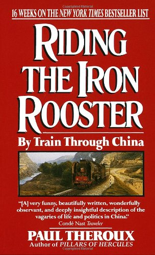 9780804104548: Riding the Iron Rooster: By Train Through China
