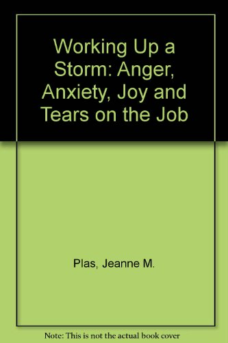 9780804105354: Working Up a Storm: Anger, Anxiety, Joy, and Tears on the Job