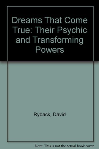 9780804105613: Dreams That Come True: Their Psychic and Transforming Powers