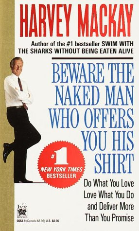 Beware the Naked Man Who Offers You His Shirt: Mackay, Harvey