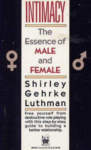 Intimacy: The Essence of Male and Female: Luthman, Shirley Gehrke
