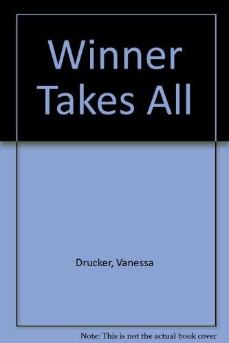 Winner Takes All: Drucker, Vanessa