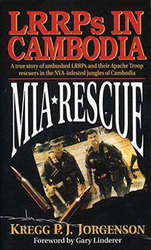 MIA Rescue : LRRPs in Cambodia: Jorgenson, Kregg P.