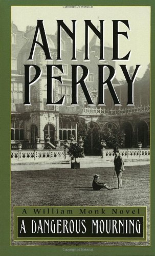 A Dangerous Mourning (William Monk Novels): Perry, Anne