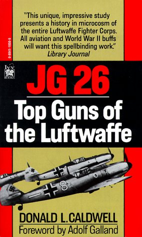 JG 26 - Top Guns of the: Caldwell, Donald L.