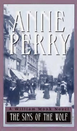 Sins of the Wolf (William Monk Novels): Perry, Anne