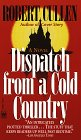 9780804114448: Dispatch from a Cold Country