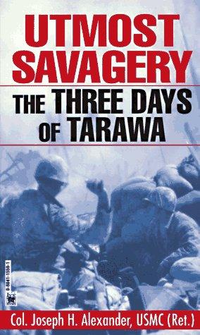 9780804115599: Utmost Savagery: The Three Days of Tarawa