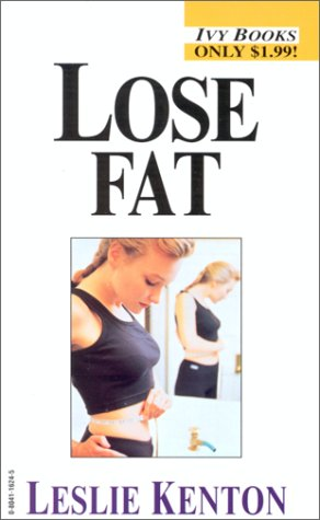9780804116244: Lose Fat (Leslie Kenton's Quick Fix)