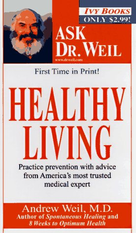 Healthy Living (Ask Dr. Weil)