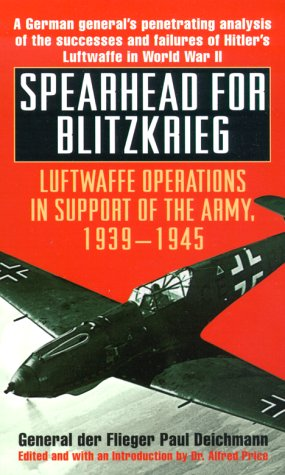 9780804116954: Spearhead for Blitzkrieg: Luftwaffe Operations in Support of the Army, 1939-1945
