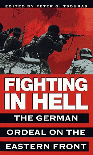 Fighting in Hell: The German Ordeal on: Peter G. Tsouras