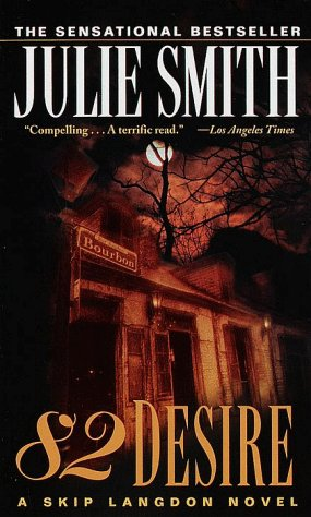 82 Desire (Skip Langdon Novels): Smith, Julie