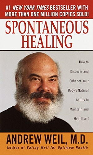 9780804117944: Spontaneous Healing: How to Discover and Embrace Your Body's Natural Ability to Maintain and Heal Itself