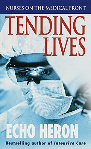 9780804118217: Tending Lives: Nurses on the Medical Front