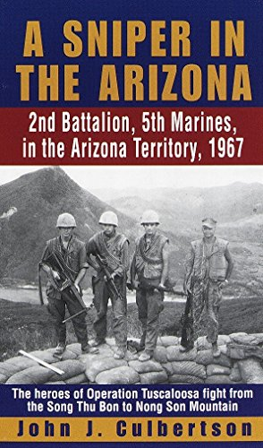 9780804118705: A Sniper in the Arizona: 2nd Battalion, 5th Marines, in the Arizona Territory, 1967