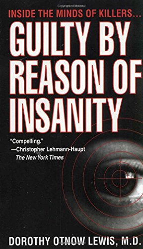 9780804118873: Guilty by Reason of Insanity: A Psychiatrist Explores the Minds of Killers