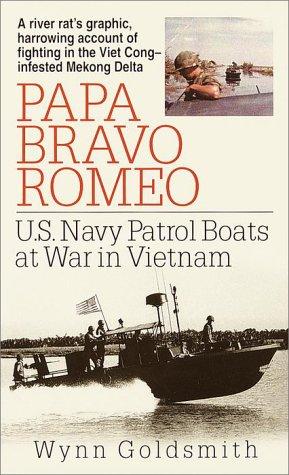 9780804119214: Papa Bravo Romeo: U.S. Navy Patrol Boats at War in Vietnam