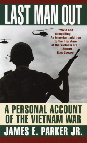 Last Man Out: A Personal Account of: Jr. James E.