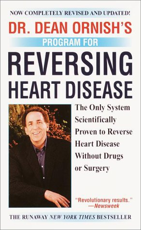 9780804119474: Dr. Dean Ornish's Program for Reversing Heart Disease: The Only System Scientifically Proven to Reverse Heart Disease Without Drugs or Surgery