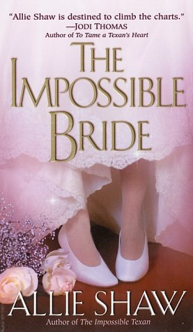The Impossible Bride: Allie Shaw