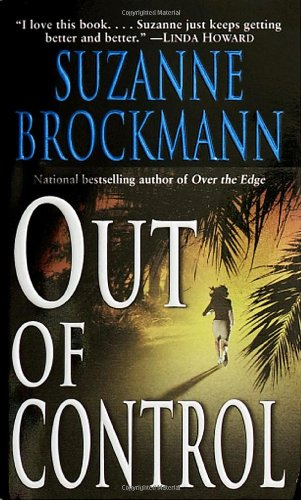 Out of Control (Troubleshooters, Book 4) (0804119716) by Suzanne Brockmann