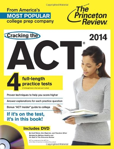 Cracking the ACT with 4 Practice Tests & DVD 2014 Edition