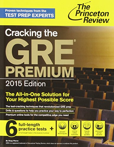 9780804124706: Cracking the GRE Premium Edition with 6 Practice Tests, 2015 (Graduate School Test Preparation)