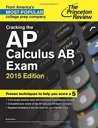 9780804124805: Cracking the AP Calculus AB Exam, 2015 Edition (College Test Preparation)