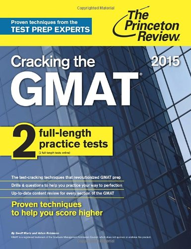 9780804124928: Cracking the GMAT with 2 Computer-Adaptive Practice Tests, 2015 Edition (Graduate School Test Preparation)