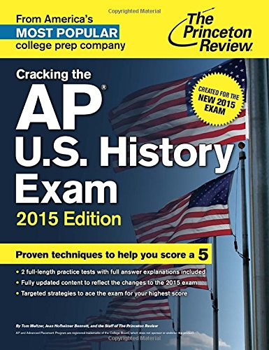 9780804125161: Cracking the AP U.S. History Exam, 2015 Edition: Created for the New 2015 Exam (College Test Preparation)