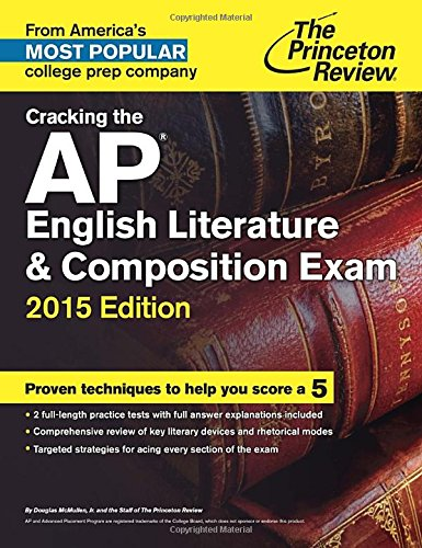 9780804125307: Cracking the Ap English Literature and Composition Exam: 2015 Edition (College Test Preparation) (Princeton Review: Cracking the AP English Literature & Composition)